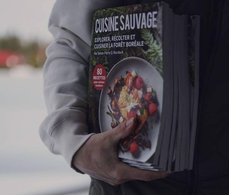 Cuisine sauvage : un livre pour cuisiner la forêt boréale